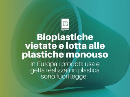 Bioplastiche vietate e lotta alle plastiche monouso